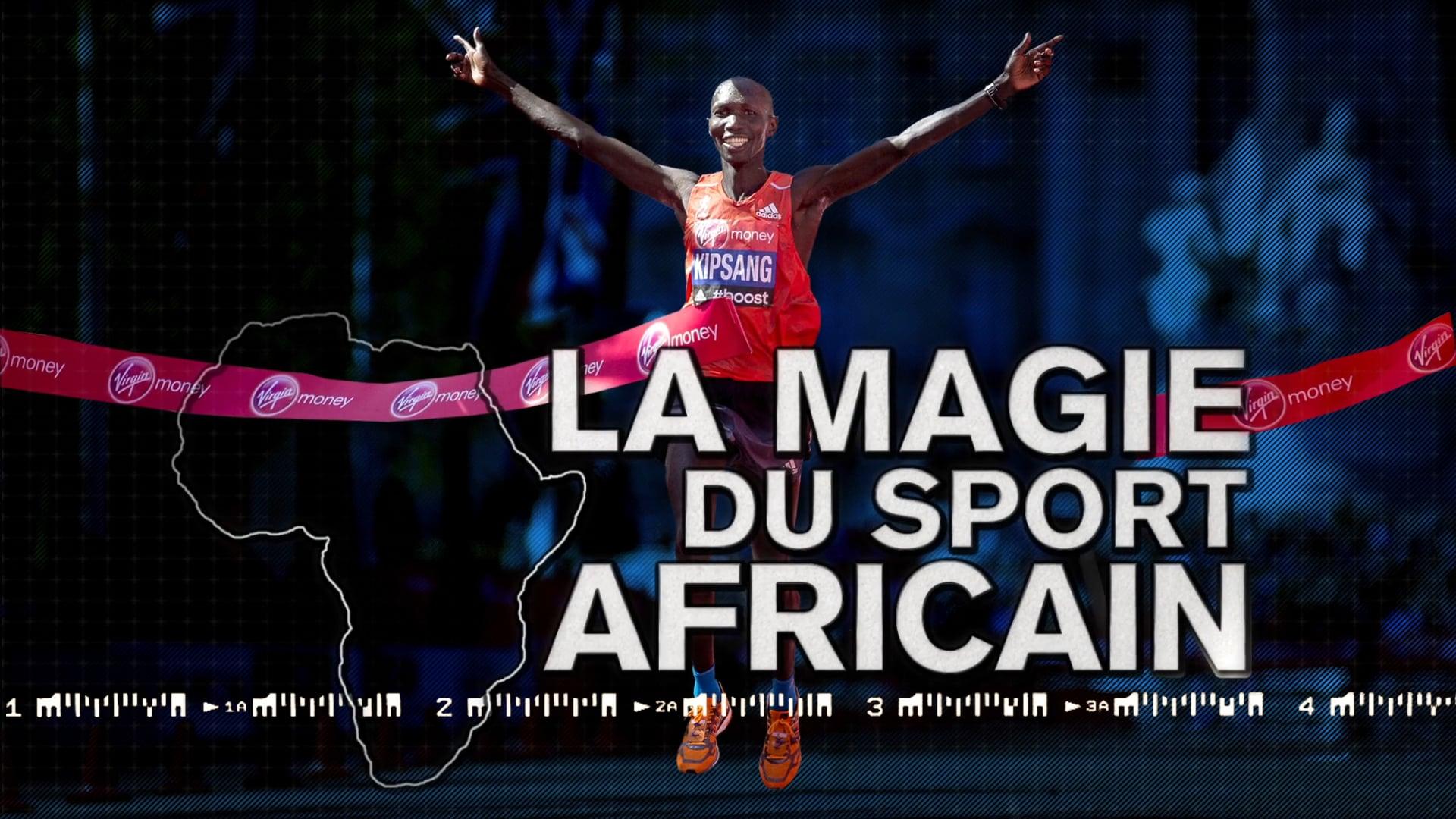 LA MAGIE DU SPORT AFRICAIN